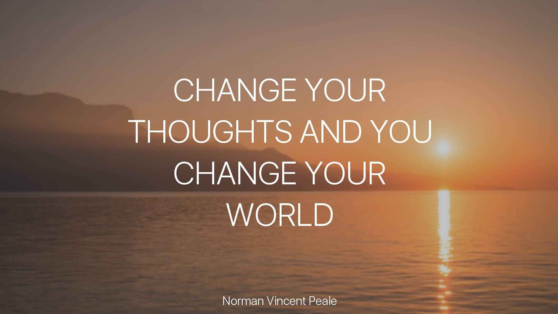 Change-your-thoughts-and-you-change-your-world-Norman-Vircent-Peale
